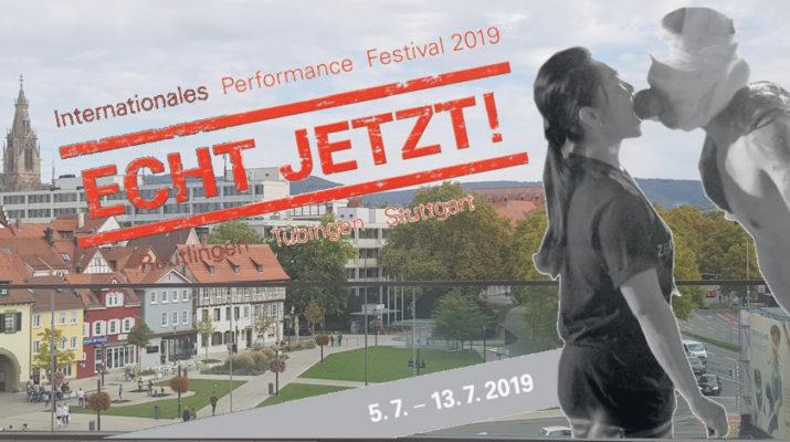 Performance Festival ECHT JETZT! im Juli 2019 in Reutlingen