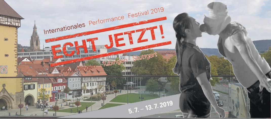 ECHT JETZT! – jetzt echt ein Performance-Festival in Reutlingen